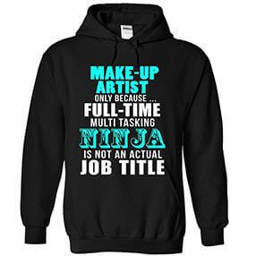 MUA Hoodie multi tasking ninja job title make-up artist